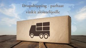Dropshipping -parhaat vinkit aloittelijoille