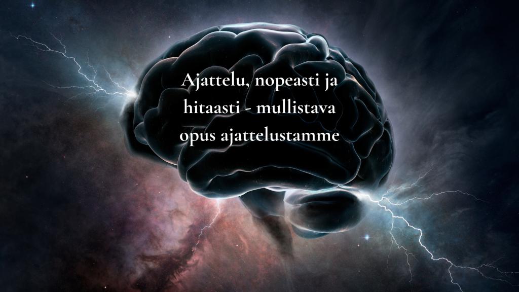 Ajattelu, nopeasti ja hitaasti - mullistava opus ajattelustamme