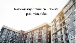Kassavirtasijoittaminen - tasaista passiivista tuloa