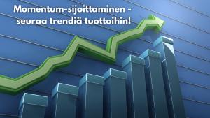 Momentum-sijoittaminen - seuraa trendiä tuottoihin!